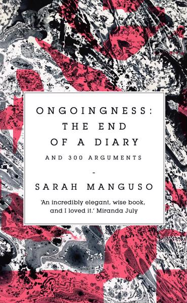 Manguso Ongoingness book cover